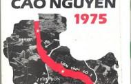 Bạch thư Phạm Huấn: Cuộc Triệt Thoái Cao Nguyên 1975